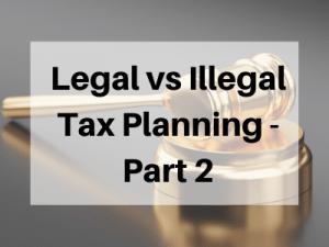 Legal-vs-Illegal-Tax-Planning-Part-2