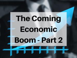 The-Coming-Economic-Boom-Part-2